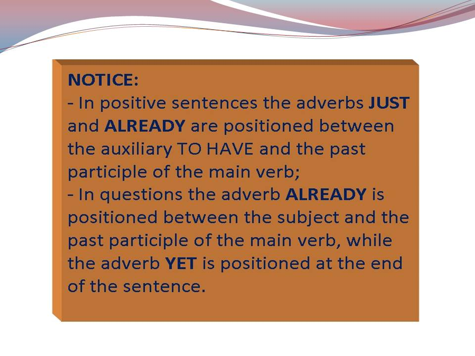 Notice: adverb position